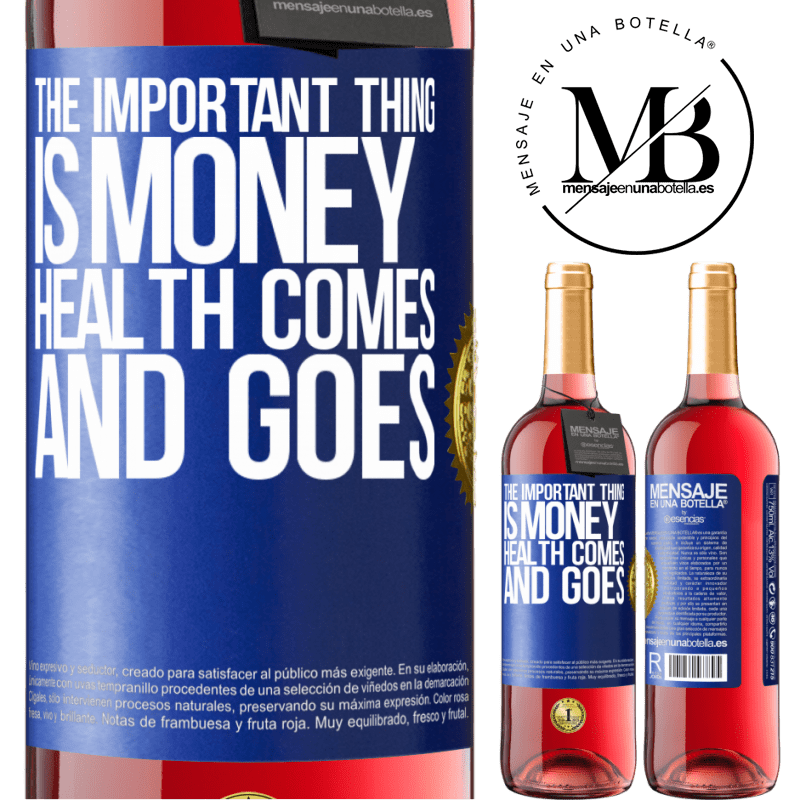 24,95 € Free Shipping | Rosé Wine ROSÉ Edition The important thing is money, health comes and goes Blue Label. Customizable label Young wine Harvest 2020 Tempranillo
