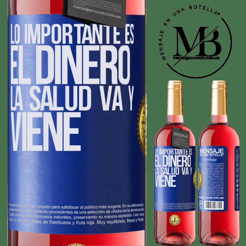 24,95 € Envoi gratuit | Vin rosé Édition ROSÉ L'important, c'est l'argent, la santé va et vient Étiquette Bleue. Étiquette personnalisable Vin jeune Récolte 2020 Tempranillo