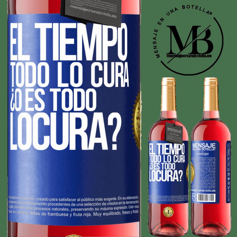 24,95 € Free Shipping   Rosé Wine ROSÉ Edition El tiempo todo lo cura, ¿o es todo locura? Blue Label. Customizable label Young wine Harvest 2020 Tempranillo