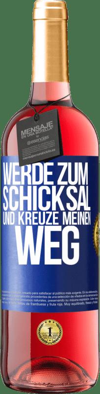 24,95 € Kostenloser Versand | Roséwein ROSÉ Ausgabe Werde zum Schicksal und kreuze mich Blaue Markierung. Anpassbares Etikett Junger Wein Ernte 2020 Tempranillo