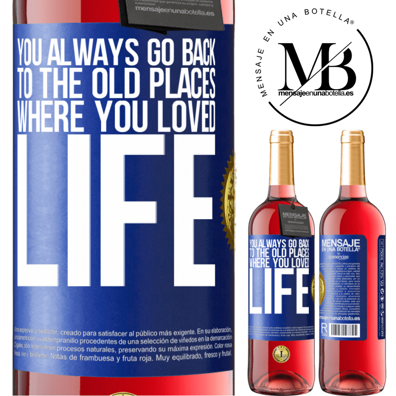 24,95 € Free Shipping   Rosé Wine ROSÉ Edition You always go back to the old places where you loved life Blue Label. Customizable label Young wine Harvest 2020 Tempranillo