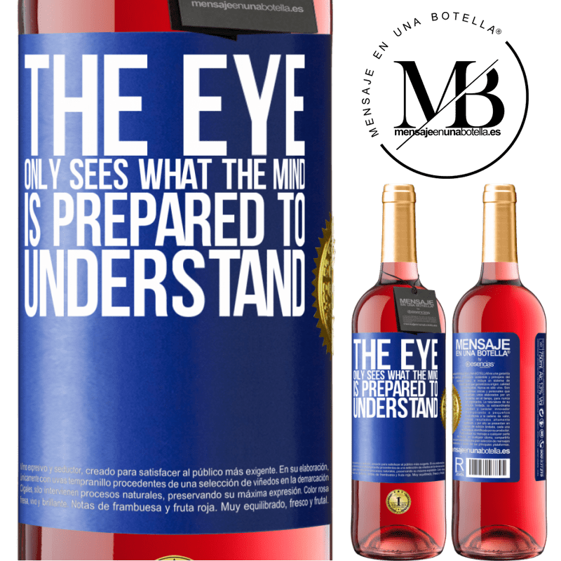 24,95 € Free Shipping | Rosé Wine ROSÉ Edition The eye only sees what the mind is prepared to understand Blue Label. Customizable label Young wine Harvest 2020 Tempranillo