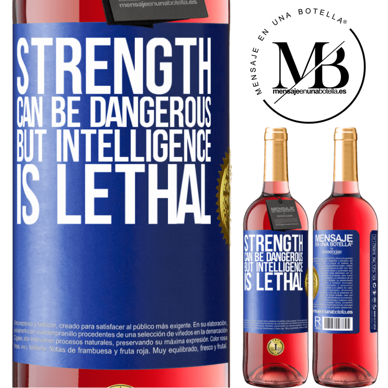 24,95 € Free Shipping | Rosé Wine ROSÉ Edition Strength can be dangerous, but intelligence is lethal Blue Label. Customizable label Young wine Harvest 2020 Tempranillo