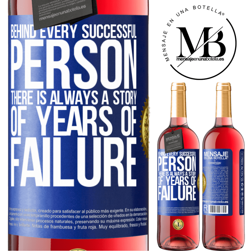 24,95 € Free Shipping | Rosé Wine ROSÉ Edition Behind every successful person, there is always a story of years of failure Blue Label. Customizable label Young wine Harvest 2020 Tempranillo
