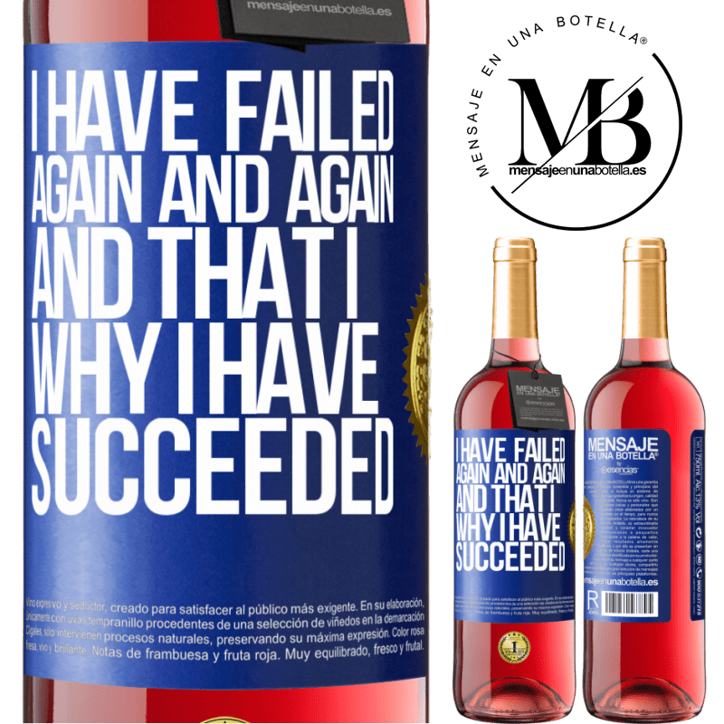 24,95 € Free Shipping | Rosé Wine ROSÉ Edition I have failed again and again, and that is why I have succeeded Blue Label. Customizable label Young wine Harvest 2020 Tempranillo