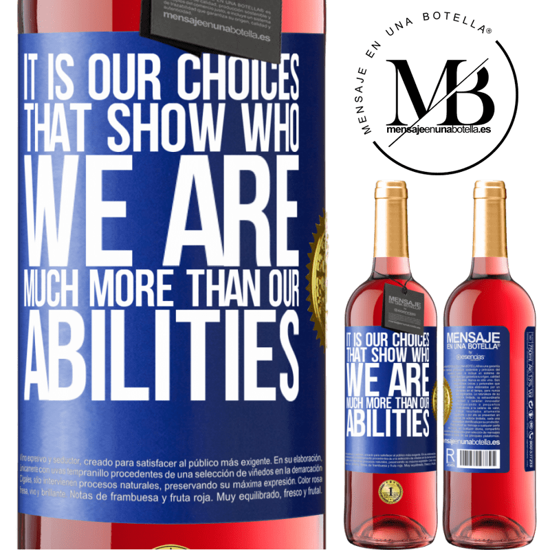 24,95 € Free Shipping   Rosé Wine ROSÉ Edition It is our choices that show who we are, much more than our abilities Blue Label. Customizable label Young wine Harvest 2020 Tempranillo