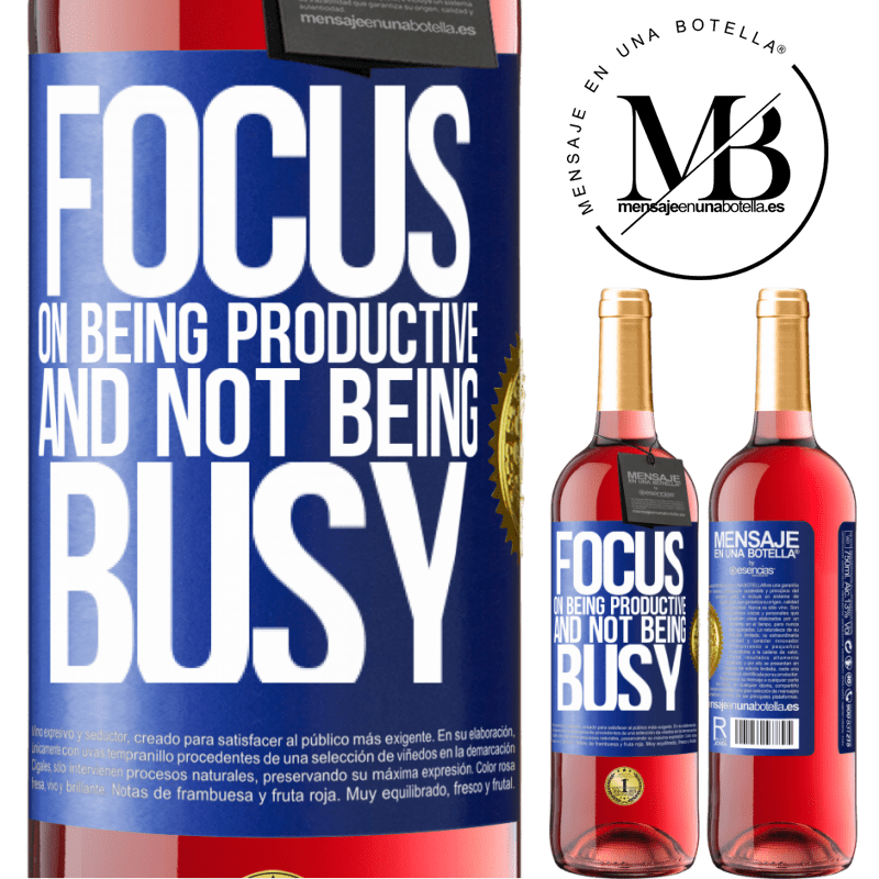 24,95 € Free Shipping   Rosé Wine ROSÉ Edition Focus on being productive and not being busy Blue Label. Customizable label Young wine Harvest 2020 Tempranillo