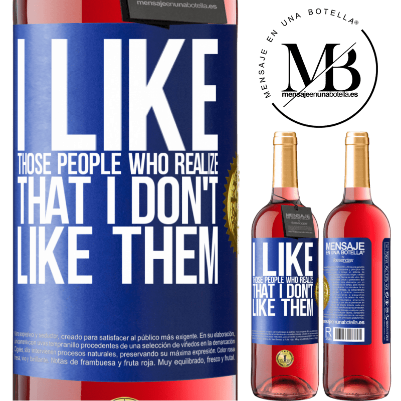 24,95 € Free Shipping | Rosé Wine ROSÉ Edition I like those people who realize that I like them Blue Label. Customizable label Young wine Harvest 2020 Tempranillo