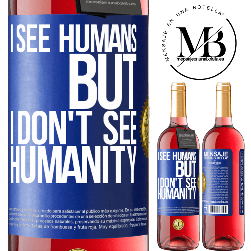 24,95 € Free Shipping | Rosé Wine ROSÉ Edition I see humans, but I don't see humanity Blue Label. Customizable label Young wine Harvest 2020 Tempranillo