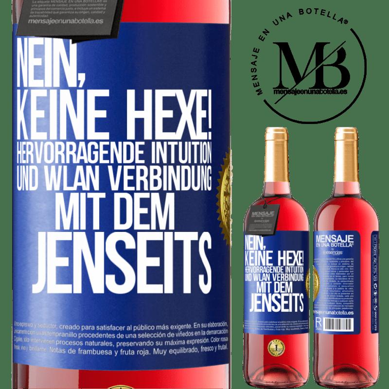 24,95 € Kostenloser Versand   Roséwein ROSÉ Ausgabe hexe nein! Hervorragende Intuition und Wi-Fi-Verbindung mit dem Jenseits Blaue Markierung. Anpassbares Etikett Junger Wein Ernte 2020 Tempranillo