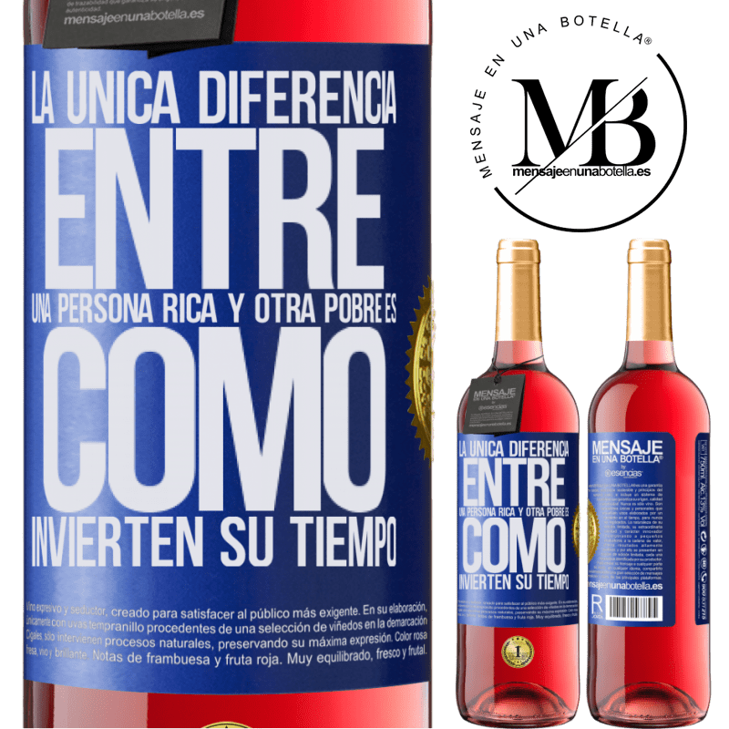 24,95 € Envoi gratuit | Vin rosé Édition ROSÉ La seule différence entre un riche et un pauvre est la façon dont ils passent leur temps Étiquette Bleue. Étiquette personnalisable Vin jeune Récolte 2020 Tempranillo