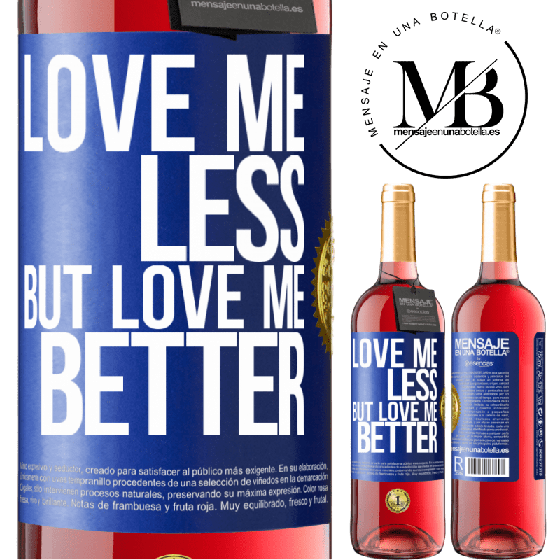 24,95 € Free Shipping   Rosé Wine ROSÉ Edition Love me less, but love me better Blue Label. Customizable label Young wine Harvest 2020 Tempranillo