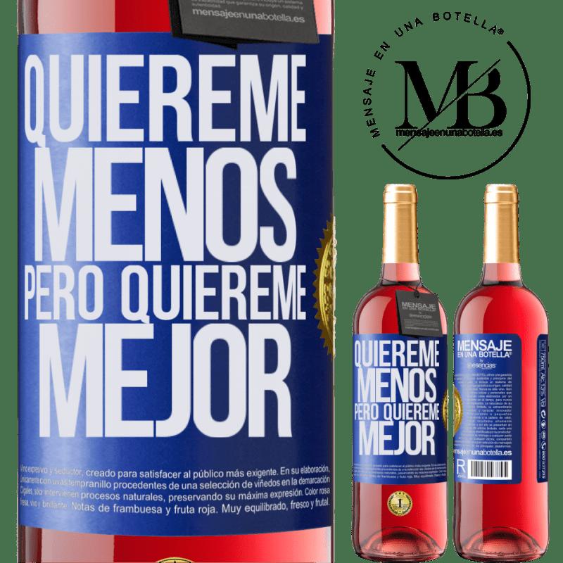 24,95 € Envoi gratuit | Vin rosé Édition ROSÉ Aime-moi moins, mais aime-moi mieux Étiquette Bleue. Étiquette personnalisable Vin jeune Récolte 2020 Tempranillo