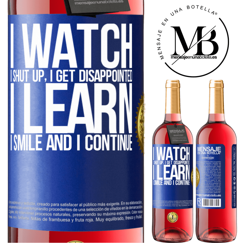 24,95 € Free Shipping | Rosé Wine ROSÉ Edition I watch, I shut up, I get disappointed, I learn, I smile and I continue Blue Label. Customizable label Young wine Harvest 2020 Tempranillo