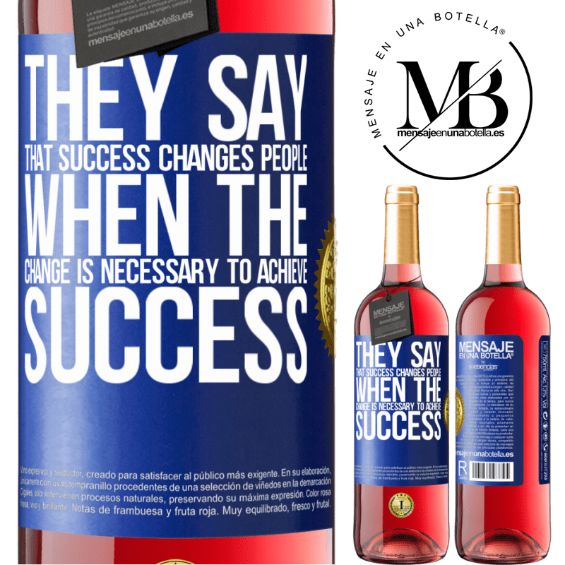 24,95 € Free Shipping | Rosé Wine ROSÉ Edition They say that success changes people, when it is change that is necessary to achieve success Blue Label. Customizable label Young wine Harvest 2020 Tempranillo