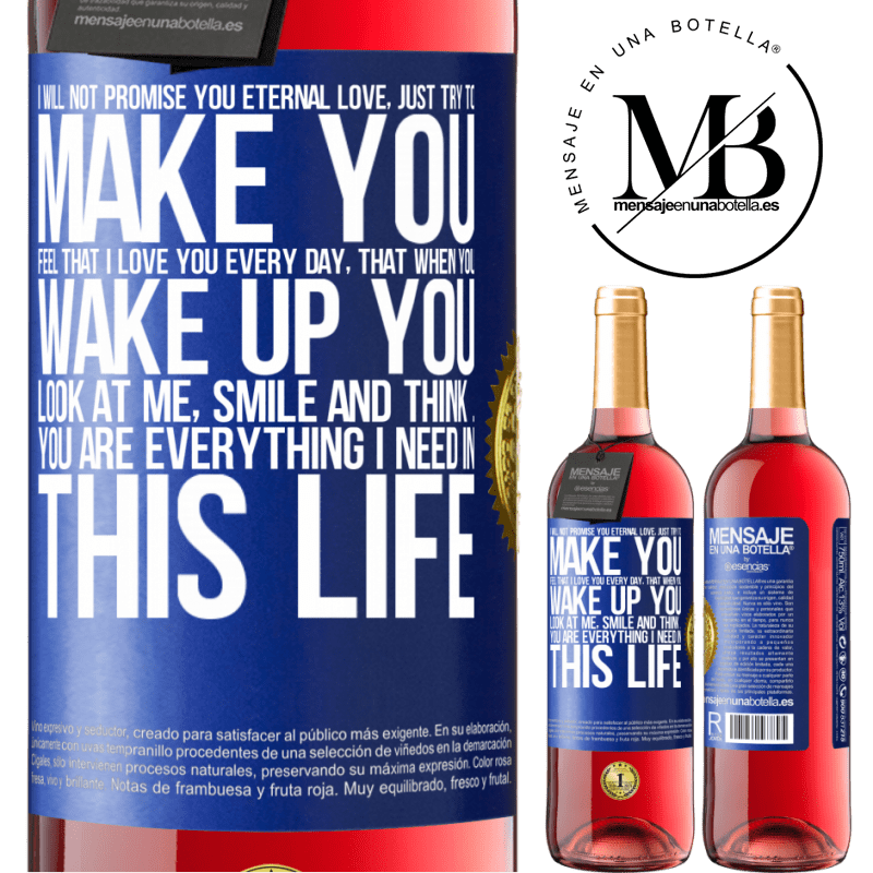 24,95 € Free Shipping | Rosé Wine ROSÉ Edition I will not promise you eternal love, just try to make you feel that I love you every day, that when you wake up you look at Blue Label. Customizable label Young wine Harvest 2020 Tempranillo