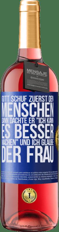 24,95 € Kostenloser Versand   Roséwein ROSÉ Ausgabe Gott schuf zuerst den Menschen. Dann dachte er Ich kann es besser machen und schuf die Frau Blaue Markierung. Anpassbares Etikett Junger Wein Ernte 2020 Tempranillo