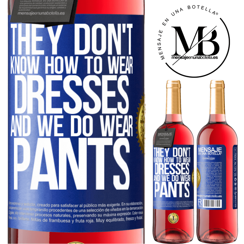 24,95 € Free Shipping | Rosé Wine ROSÉ Edition They don't know how to wear dresses and we do wear pants Blue Label. Customizable label Young wine Harvest 2020 Tempranillo