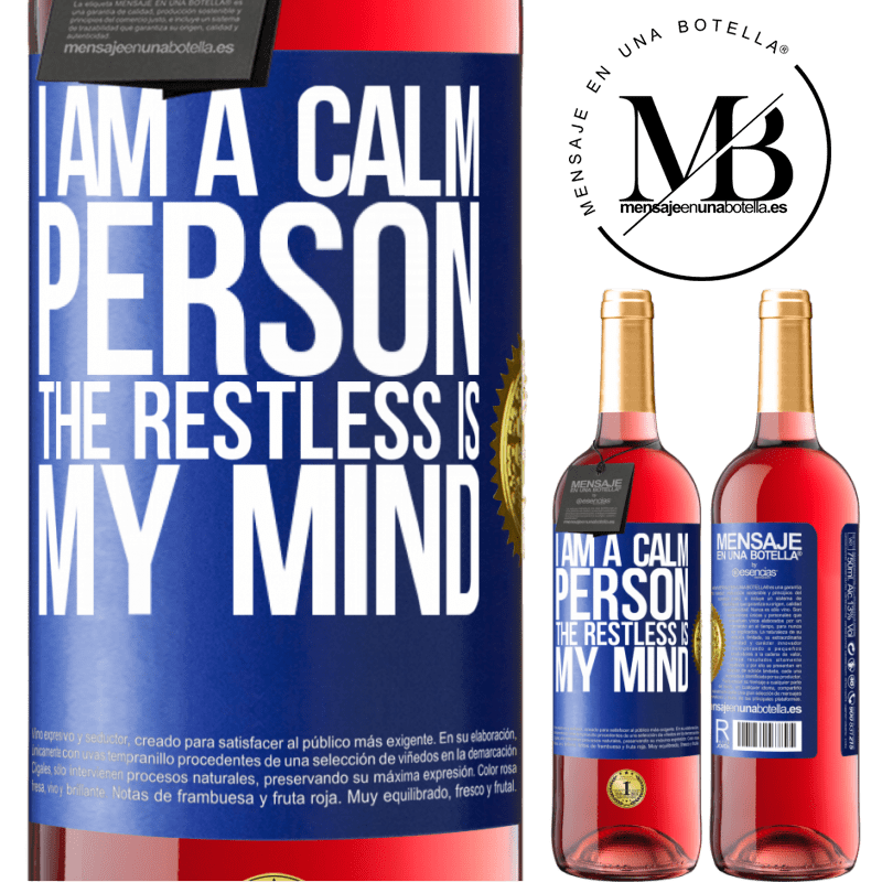 24,95 € Free Shipping   Rosé Wine ROSÉ Edition I am a calm person, the restless is my mind Blue Label. Customizable label Young wine Harvest 2020 Tempranillo