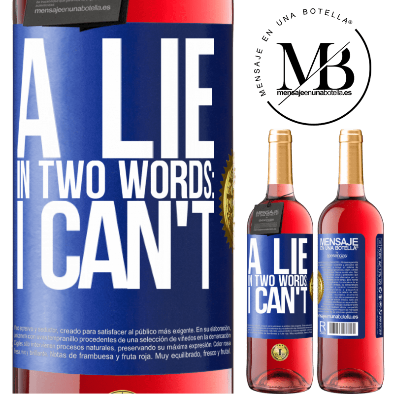 24,95 € Free Shipping   Rosé Wine ROSÉ Edition A lie in two words: I can't Blue Label. Customizable label Young wine Harvest 2020 Tempranillo