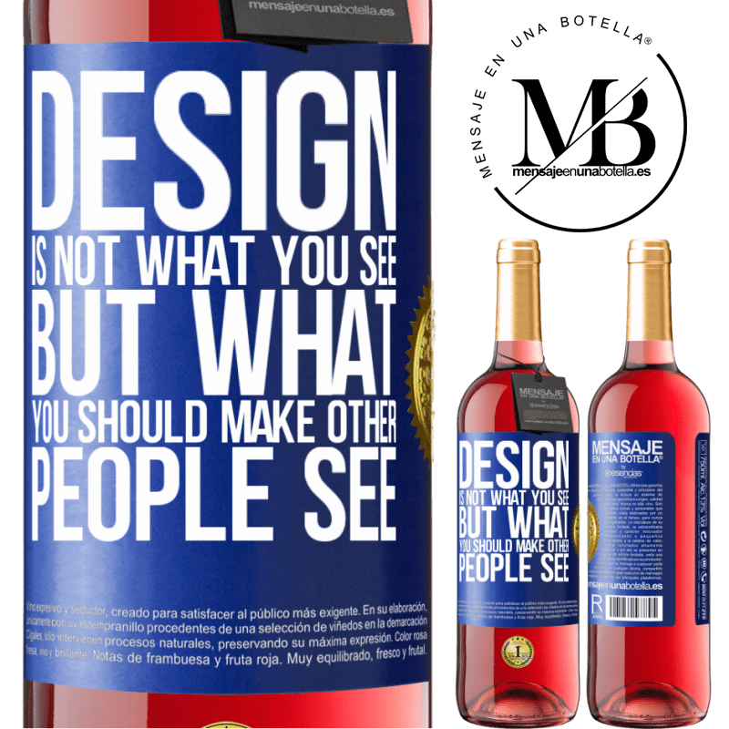 24,95 € Free Shipping   Rosé Wine ROSÉ Edition Design is not what you see, but what you should make other people see Blue Label. Customizable label Young wine Harvest 2020 Tempranillo