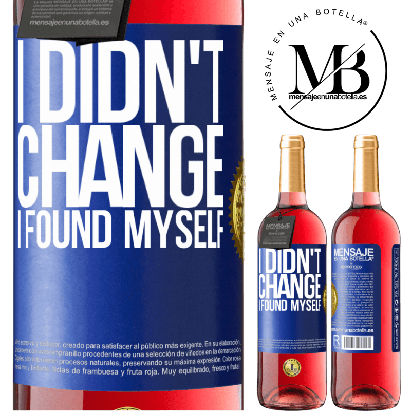 24,95 € Free Shipping | Rosé Wine ROSÉ Edition Do not change. I found myself Blue Label. Customizable label Young wine Harvest 2020 Tempranillo
