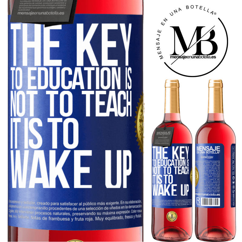 24,95 € Free Shipping   Rosé Wine ROSÉ Edition The key to education is not to teach, it is to wake up Blue Label. Customizable label Young wine Harvest 2020 Tempranillo