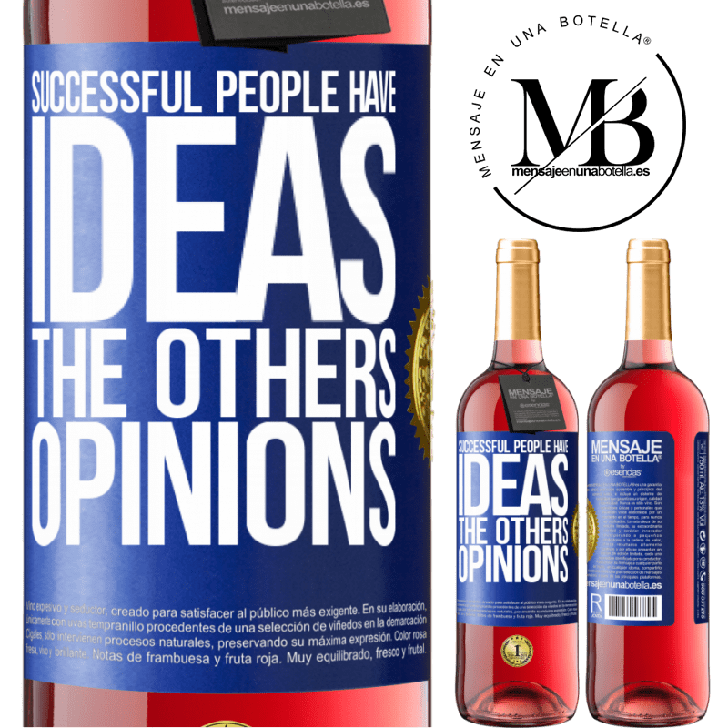24,95 € Free Shipping | Rosé Wine ROSÉ Edition Successful people have ideas. The others ... opinions Blue Label. Customizable label Young wine Harvest 2020 Tempranillo