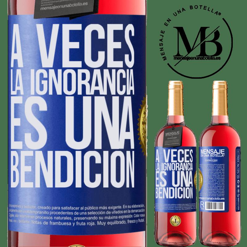 24,95 € Envoi gratuit | Vin rosé Édition ROSÉ Parfois, l'ignorance est une bénédiction Étiquette Bleue. Étiquette personnalisable Vin jeune Récolte 2020 Tempranillo