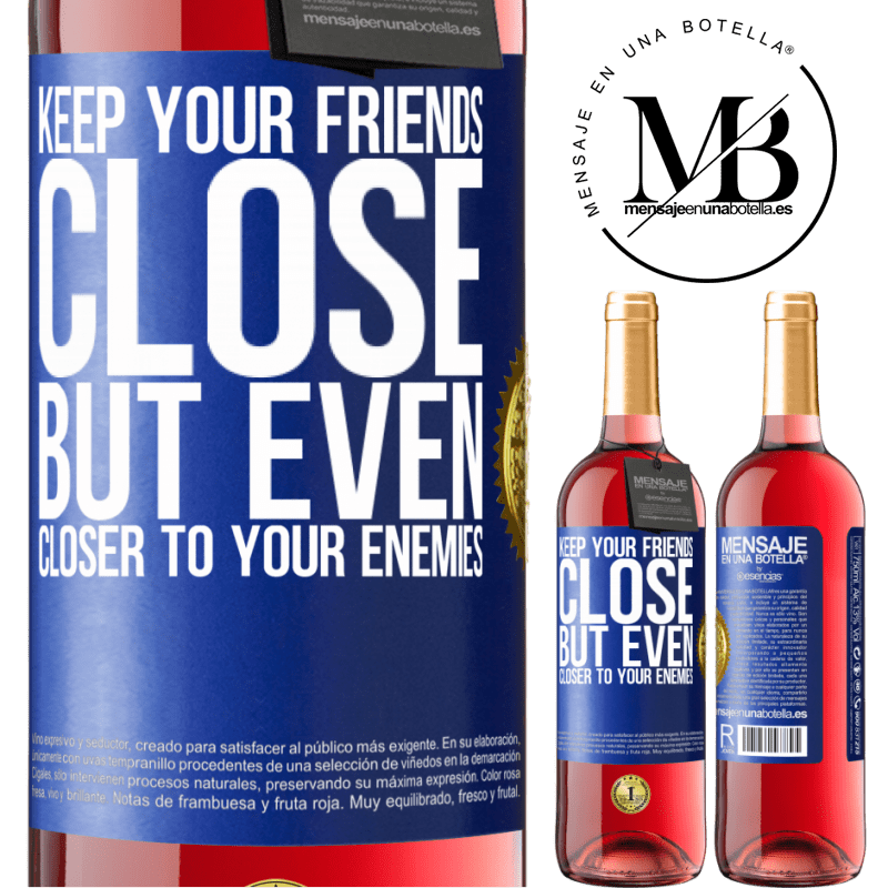 24,95 € Free Shipping   Rosé Wine ROSÉ Edition Keep your friends close, but even closer to your enemies Blue Label. Customizable label Young wine Harvest 2020 Tempranillo