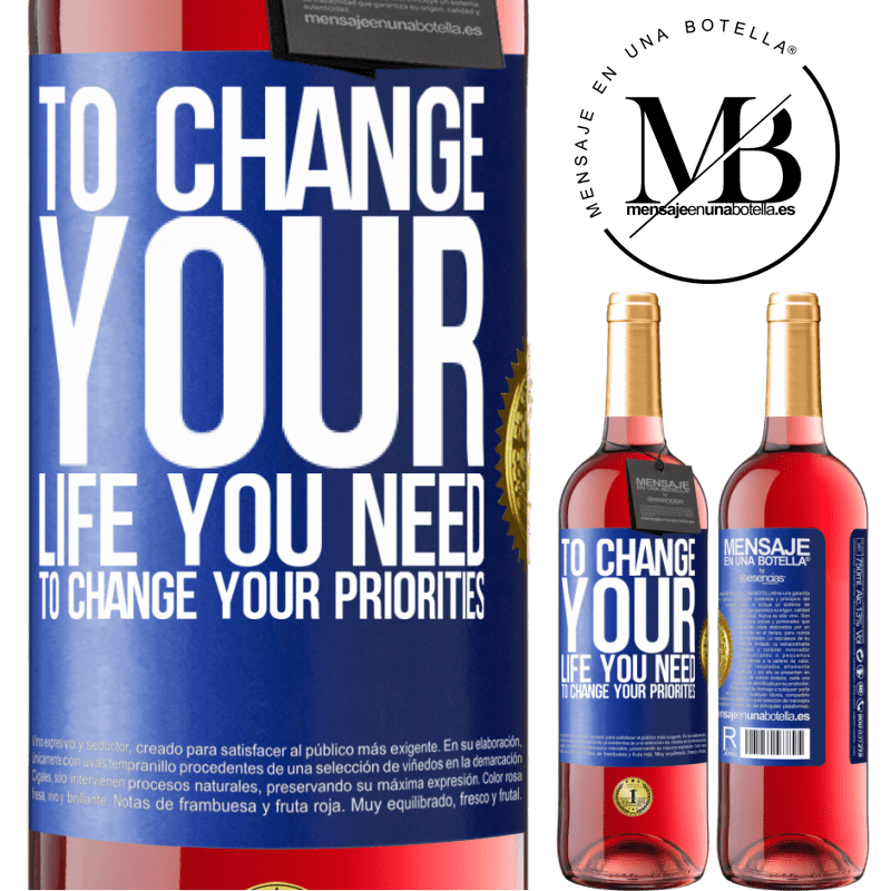 24,95 € Free Shipping | Rosé Wine ROSÉ Edition To change your life you need to change your priorities Blue Label. Customizable label Young wine Harvest 2020 Tempranillo