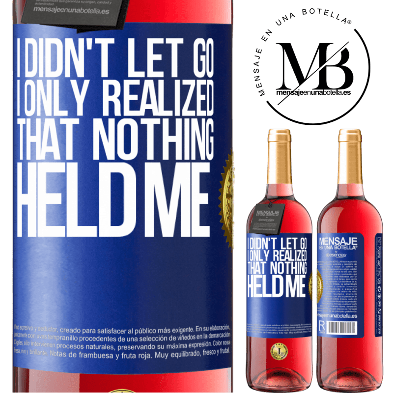 24,95 € Free Shipping | Rosé Wine ROSÉ Edition I didn't let go, I only realized that nothing held me Blue Label. Customizable label Young wine Harvest 2020 Tempranillo