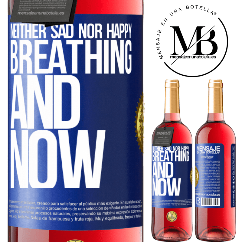24,95 € Free Shipping | Rosé Wine ROSÉ Edition Neither sad nor happy. Breathing and now Blue Label. Customizable label Young wine Harvest 2020 Tempranillo
