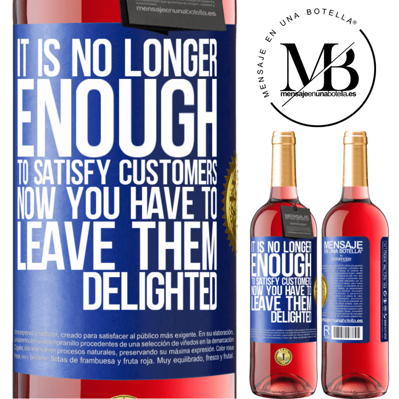 24,95 € Free Shipping | Rosé Wine ROSÉ Edition It is no longer enough to satisfy customers. Now you have to leave them delighted Blue Label. Customizable label Young wine Harvest 2020 Tempranillo