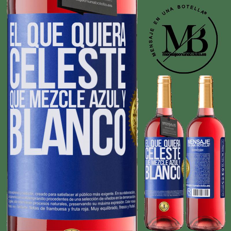24,95 € Envoi gratuit | Vin rosé Édition ROSÉ Celui qui veut bleu clair, mélange bleu et blanc Étiquette Bleue. Étiquette personnalisable Vin jeune Récolte 2020 Tempranillo