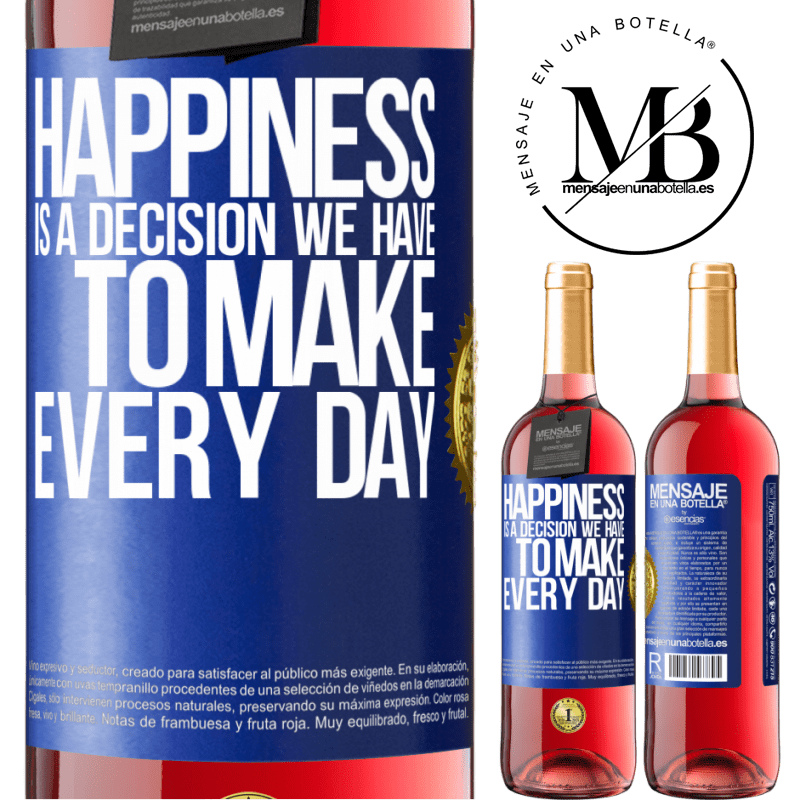 24,95 € Free Shipping | Rosé Wine ROSÉ Edition Happiness is a decision we have to make every day Blue Label. Customizable label Young wine Harvest 2020 Tempranillo