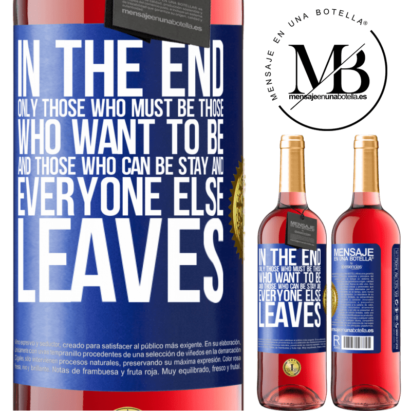 24,95 € Free Shipping | Rosé Wine ROSÉ Edition In the end, only those who must be, those who want to be and those who can be stay. And everyone else leaves Blue Label. Customizable label Young wine Harvest 2020 Tempranillo