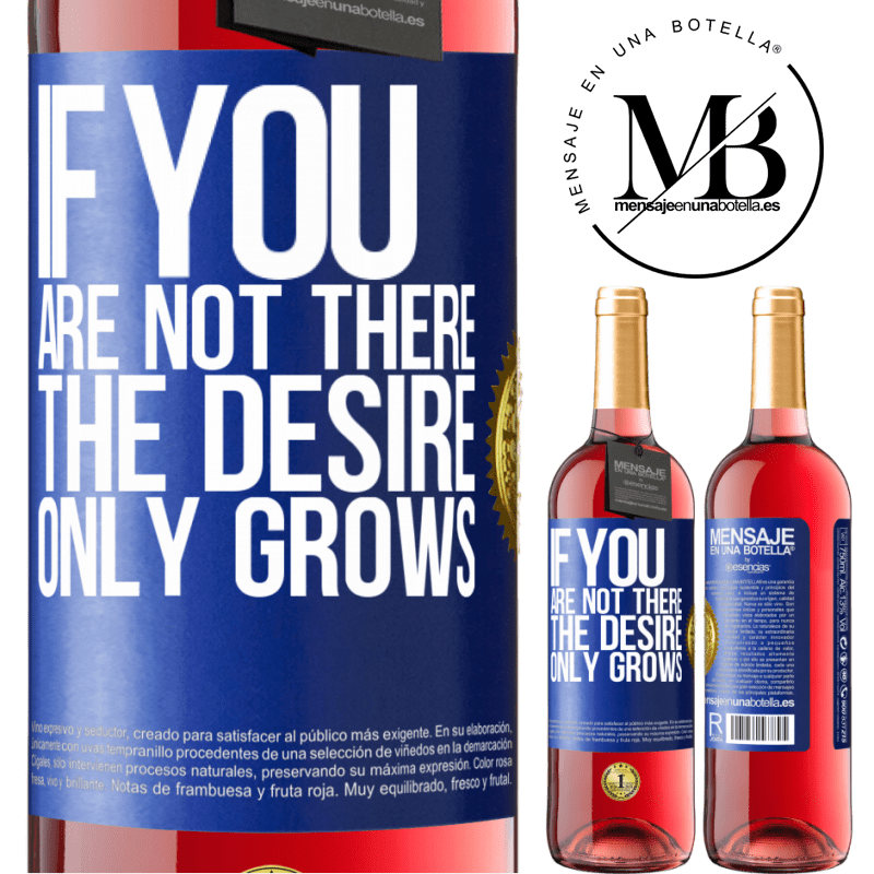 24,95 € Free Shipping   Rosé Wine ROSÉ Edition If you are not there, the desire only grows Blue Label. Customizable label Young wine Harvest 2020 Tempranillo