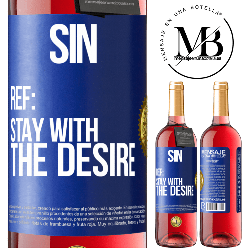 24,95 € Free Shipping | Rosé Wine ROSÉ Edition Sin. Ref: stay with the desire Blue Label. Customizable label Young wine Harvest 2020 Tempranillo