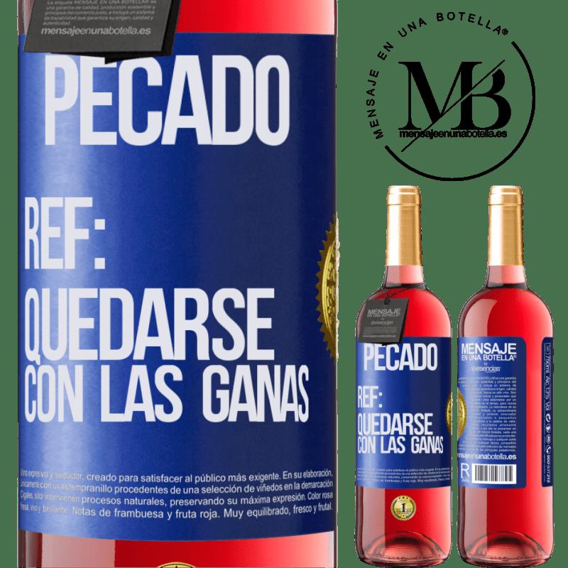 24,95 € Envoi gratuit   Vin rosé Édition ROSÉ Péché Ref: rester avec l'envie Étiquette Bleue. Étiquette personnalisable Vin jeune Récolte 2020 Tempranillo