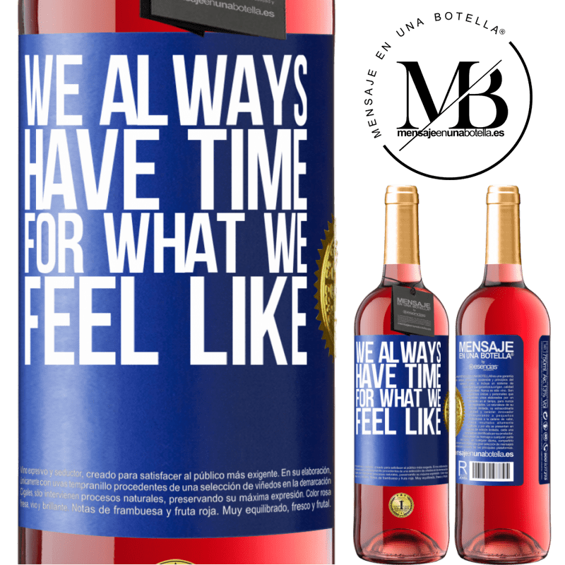 24,95 € Free Shipping | Rosé Wine ROSÉ Edition We always have time for what we feel like Blue Label. Customizable label Young wine Harvest 2020 Tempranillo