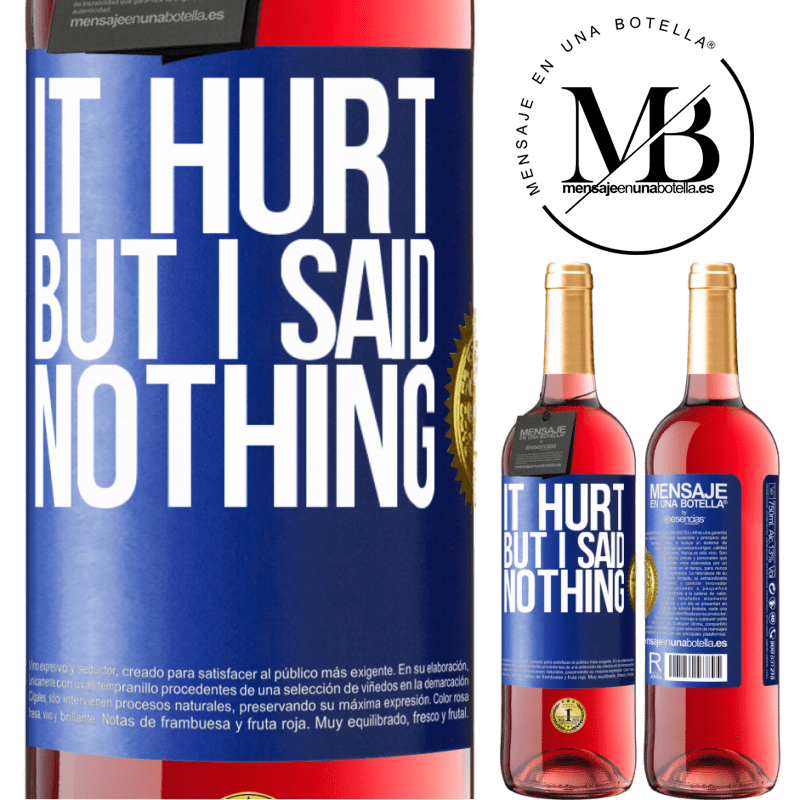 24,95 € Free Shipping | Rosé Wine ROSÉ Edition It hurt, but I said nothing Blue Label. Customizable label Young wine Harvest 2020 Tempranillo
