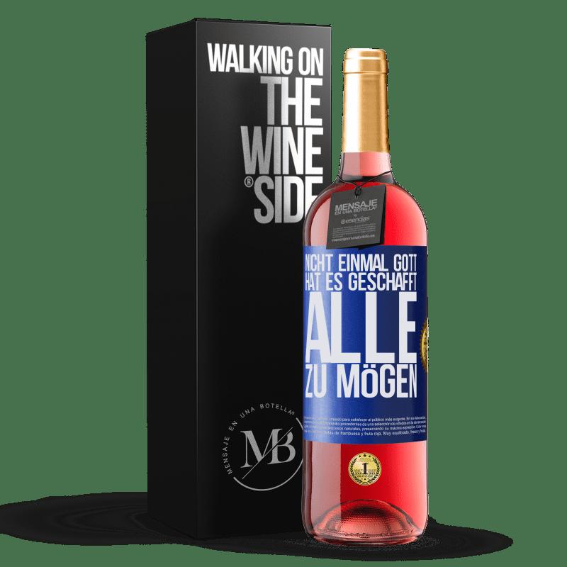 24,95 € Kostenloser Versand   Roséwein ROSÉ Ausgabe Nicht einmal Gott hat es geschafft, alle zu mögen Blaue Markierung. Anpassbares Etikett Junger Wein Ernte 2020 Tempranillo