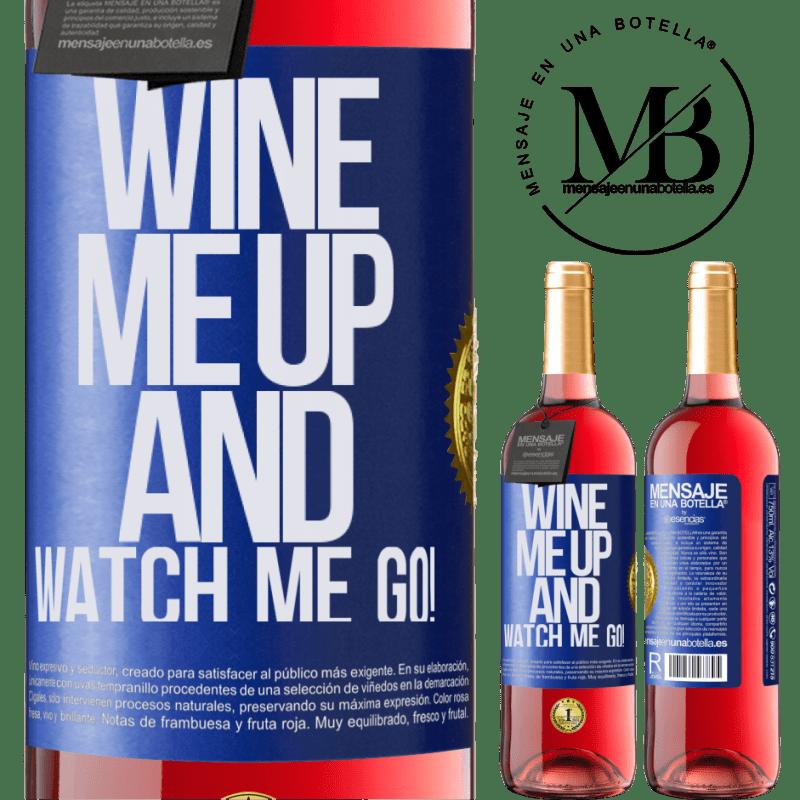 24,95 € Envoi gratuit | Vin rosé Édition ROSÉ Wine me up and watch me go! Étiquette Bleue. Étiquette personnalisable Vin jeune Récolte 2020 Tempranillo