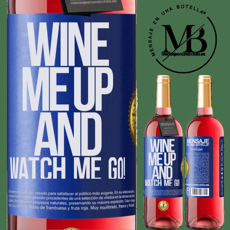 24,95 € Kostenloser Versand   Roséwein ROSÉ Ausgabe Wine me up and watch me go! Blaue Markierung. Anpassbares Etikett Junger Wein Ernte 2020 Tempranillo