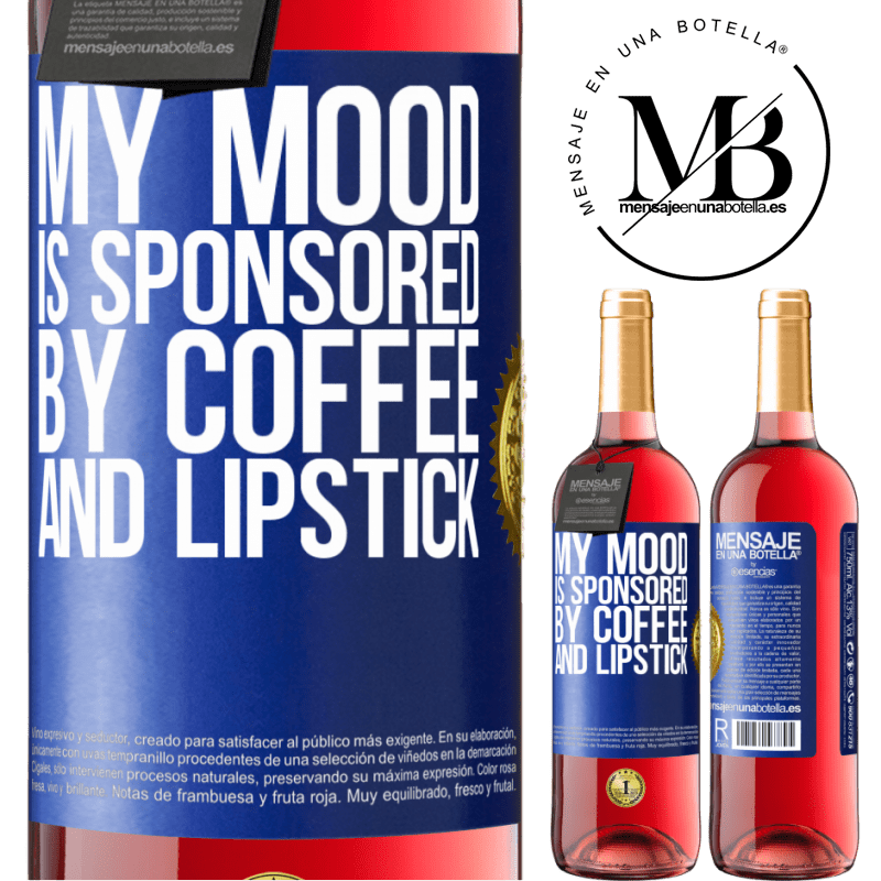24,95 € Free Shipping   Rosé Wine ROSÉ Edition My mood is sponsored by coffee and lipstick Blue Label. Customizable label Young wine Harvest 2020 Tempranillo