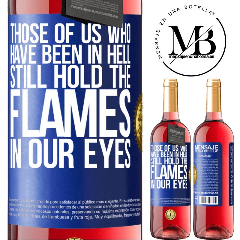 24,95 € Free Shipping | Rosé Wine ROSÉ Edition Those of us who have been in hell still hold the flames in our eyes Blue Label. Customizable label Young wine Harvest 2020 Tempranillo