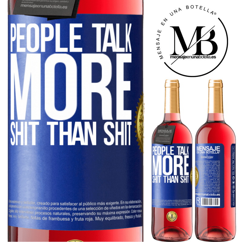 24,95 € Free Shipping | Rosé Wine ROSÉ Edition People talk more shit than shit Blue Label. Customizable label Young wine Harvest 2020 Tempranillo