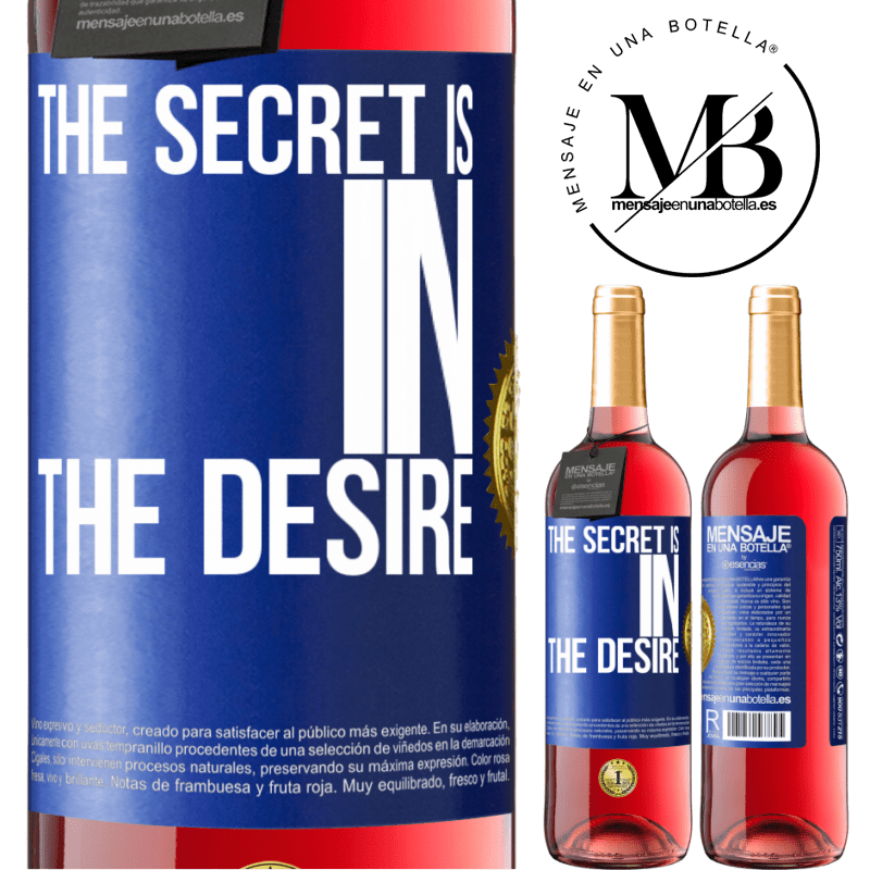 24,95 € Free Shipping   Rosé Wine ROSÉ Edition The secret is in the desire Blue Label. Customizable label Young wine Harvest 2020 Tempranillo