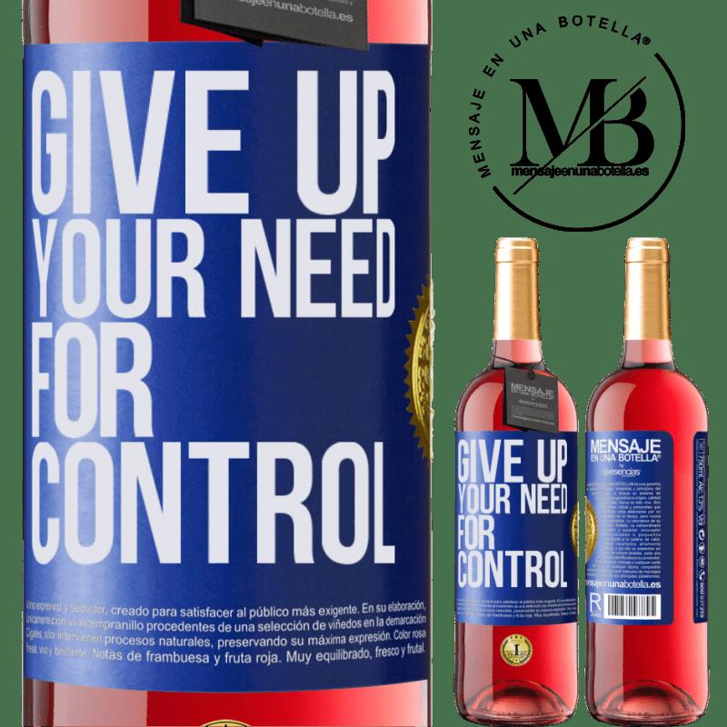 24,95 € Envoi gratuit | Vin rosé Édition ROSÉ Give up your need for control Étiquette Bleue. Étiquette personnalisable Vin jeune Récolte 2020 Tempranillo